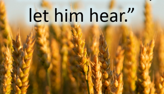 He who has ears, let him hear